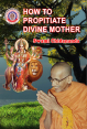 How To Propitiate Divine Mother